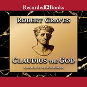 Claudius the God: Sequel to I, Claudius Audiobook, by Robert Graves