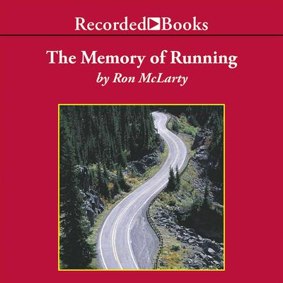 The Memory of Running Audiobook, by Ron McLarty