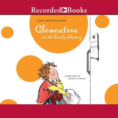 Clementine and the Family Meeting Audiobook, by Sara Pennypacker