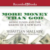 More Money Than God: Hedge Funds and the Making of a New Elite, by Sebastian Mallaby