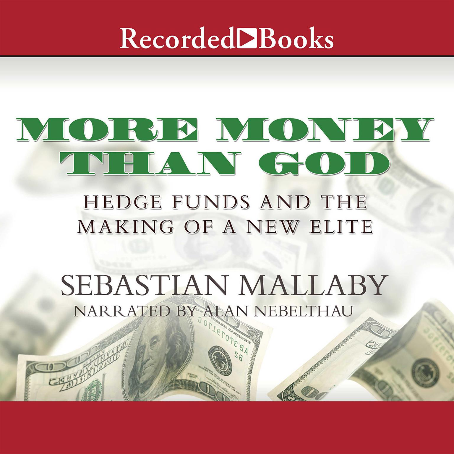 Printable More Money Than God: Hedge Funds and the Making of a New Elite Audiobook Cover Art