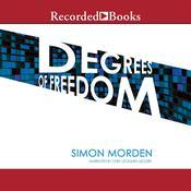 Degrees of Freedom Audiobook, by Simon Morden