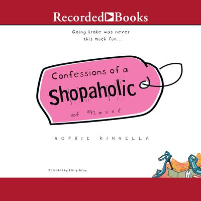 Confessions of a Shopaholic Audiobook, by Sophie Kinsella