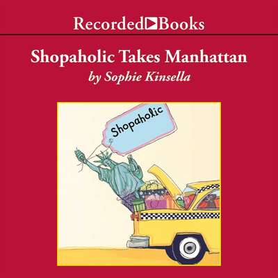 Shopaholic Takes Manhattan: A Novel Audiobook, by Sophie Kinsella