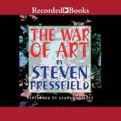 The War of Art: Winning the Inner Creative Battle, by Steven Pressfield