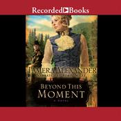 Beyond This Moment, by Tamera Alexander