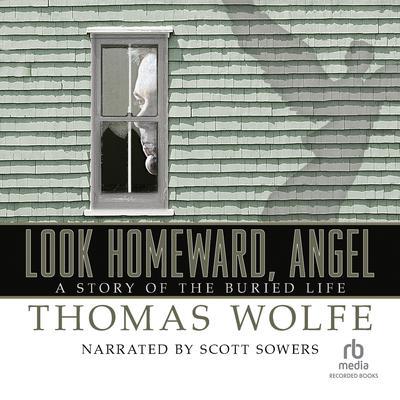Look Homeward, Angel Audiobook, by Thomas Wolfe