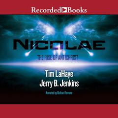 Nicolae: The Rise of Antichrist: Left Behind, Book 3 Audiobook, by Tim LaHaye, Jerry B. Jenkins