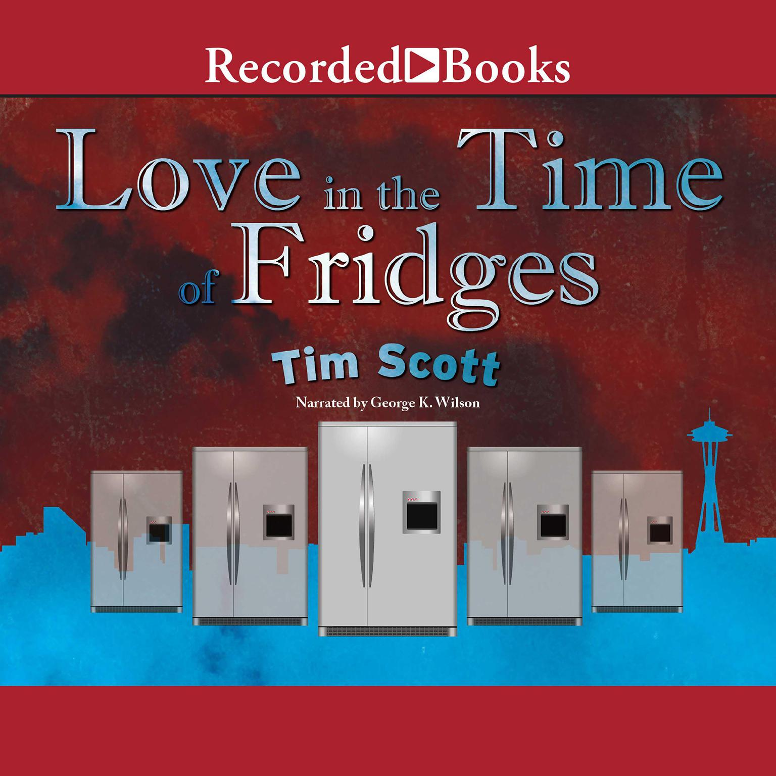 Printable Love in the Time of Fridges: A Sci-Fi Thriller (of Sorts) Audiobook Cover Art