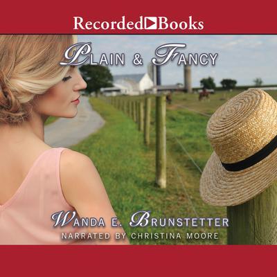 Plain and Fancy Audiobook, by Wanda E. Brunstetter