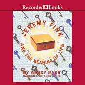 Jeremy Fink and the Meaning of Life Audiobook, by Wendy Mass