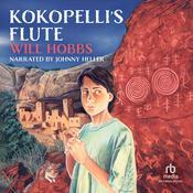 Kokopelli's Flute Audiobook, by Will Hobbs