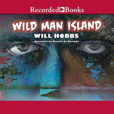 Wild Man Island Audiobook, by Will Hobbs