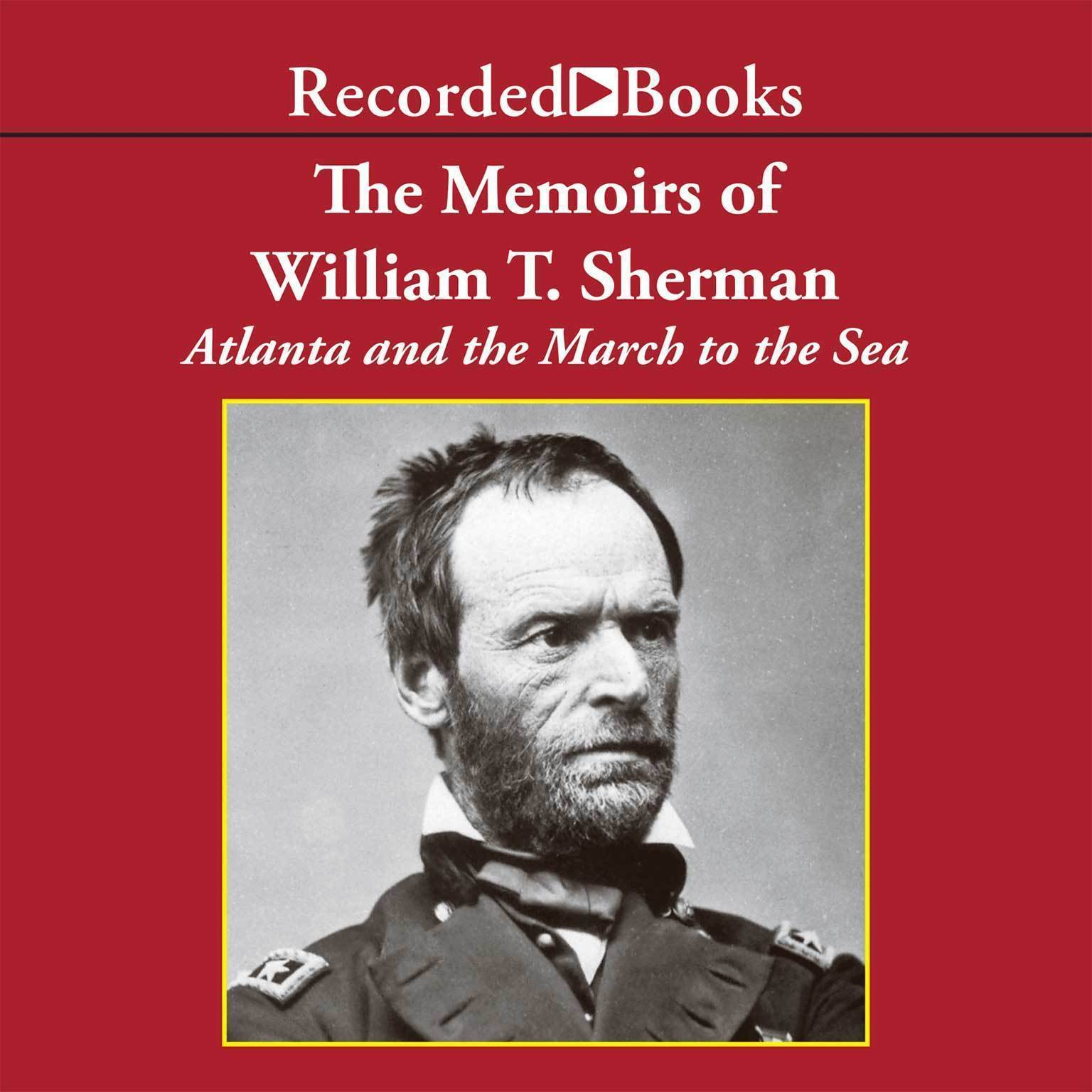 Printable The Memoirs of William T. Sherman—Excerpts: Atlanta and the March to the Sea Audiobook Cover Art