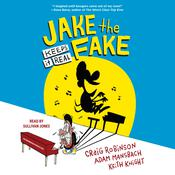 Jake the Fake Keeps it Real Audiobook, by Craig Robinson, Adam Mansbach