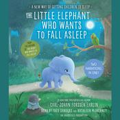 The Little Elephant Who Wants to Fall Asleep: A New Way of Getting Children to Sleep, by Carl-Johan Forssén Ehrlin
