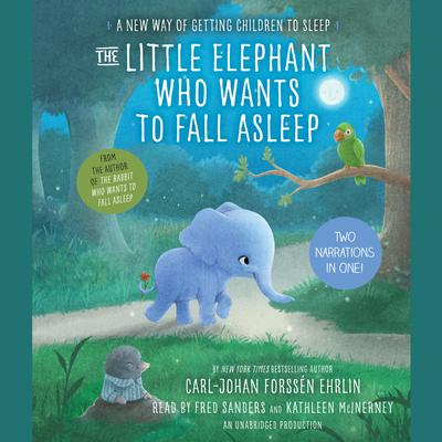 The Little Elephant Who Wants to Fall Asleep: A New Way of Getting Children to Sleep Audiobook, by Carl-Johan Forssén Ehrlin