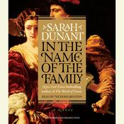 In the Name of the Family: A Novel, by Sarah Dunant