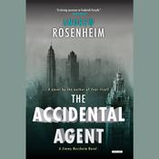 The Accidental Agent: A Jimmy Nessheim Novel, by Andrew Rosenheim