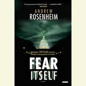 Fear Itself: A Novel Audiobook, by Andrew Rosenheim