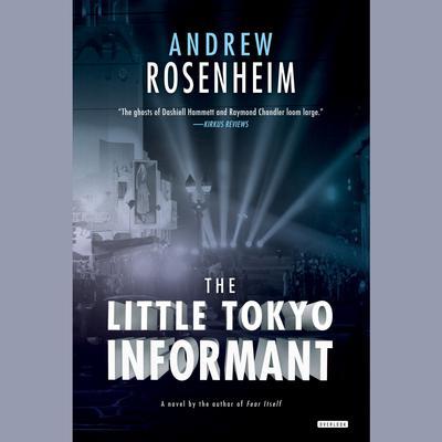 The Little Tokyo Informant: A Novel Audiobook, by Andrew Rosenheim