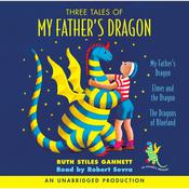 Three Tales of My Fathers Dragon: My Fathers Dragon; Elmer and the Dragon; The Dragons of Blueland, by Ruth Stiles Gannett