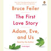 The First Love Story: Adam, Eve, and Us, by Bruce Feiler