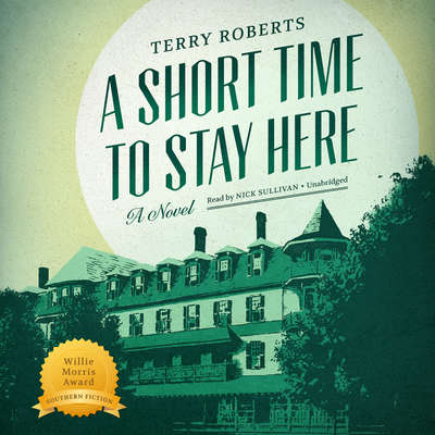 A Short Time to Stay Here Audiobook, by Terry Roberts