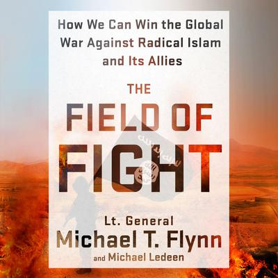 The Field of Fight: How We Can Win the Global War Against Radical Islam and Its Allies Audiobook, by Michael Ledeen
