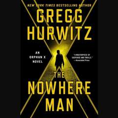 The Nowhere Man: An Orphan X Novel Audiobook, by Gregg Hurwitz