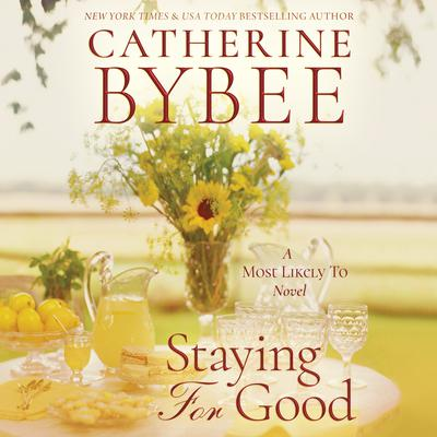 Staying For Good Audiobook, by Catherine Bybee