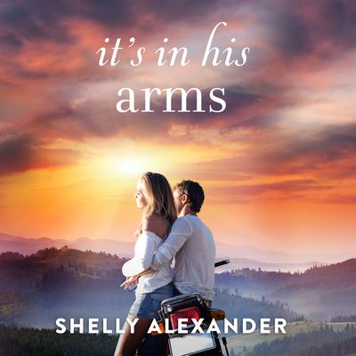 Its In His Arms Audiobook, by Shelly Alexander