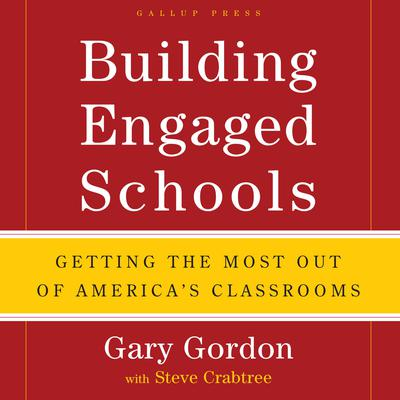 Building Engaged Schools: Getting the Most Out of Americas Classrooms Audiobook, by Gary Gordon