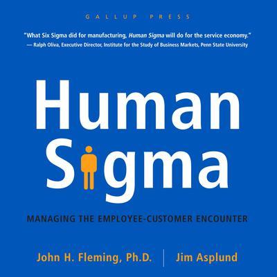 Human Sigma: Managing the Employee-Customer Encounter Audiobook, by Jim Asplund