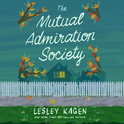 The Mutual Admiration Society: A Novel Audiobook, by Lesley Kagen