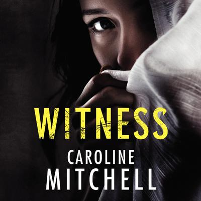 Witness Audiobook, by Caroline Mitchell