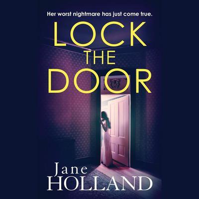 Lock the Door Audiobook, by Jane Holland