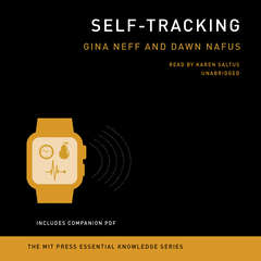 Self-Tracking: The MIT Press Essential Knowledge Series Audiobook, by Dawn Nafus, Gina Neff