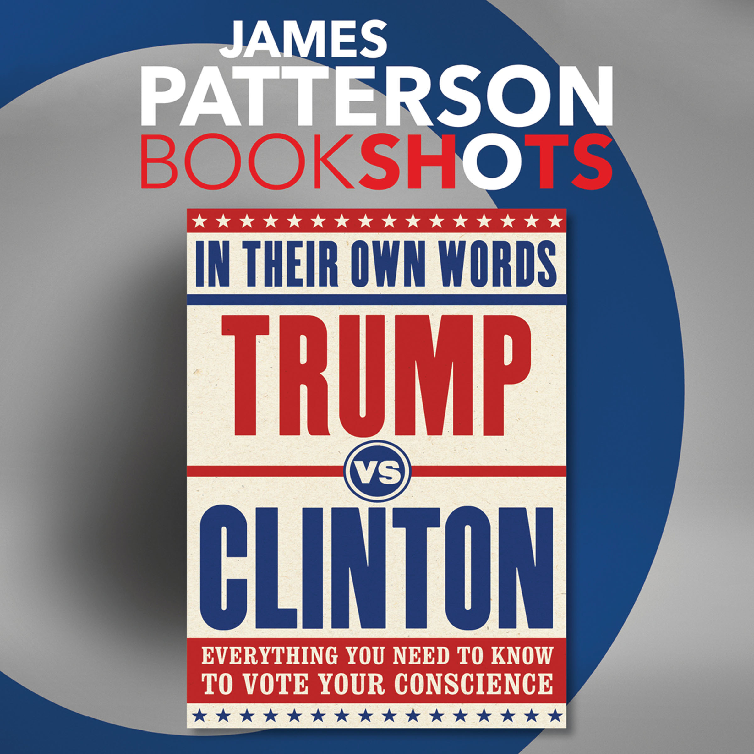 Printable Trump vs. Clinton: In Their Own Words: Everything You Need to Know to Vote Your Conscience Audiobook Cover Art