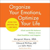 Organize Your Emotions, Optimize Your Life: Decode Your Emotional DNA-and Thrive Audiobook, by Margaret Moore, Edward Phillips, John Hanc