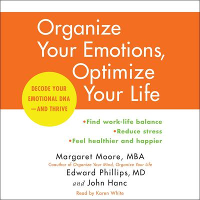 Organize Your Emotions, Optimize Your Life: Decode Your Emotional DNA-and Thrive Audiobook, by Margaret Moore