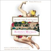 After the Fireworks: Three Novellas Audiobook, by Aldous Huxley, Gary Giddins