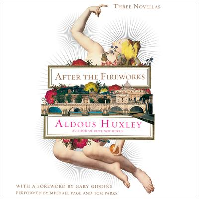 After the Fireworks: Three Novellas Audiobook, by Aldous Huxley