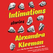 Intimations: Stories, by Alexandra Kleeman