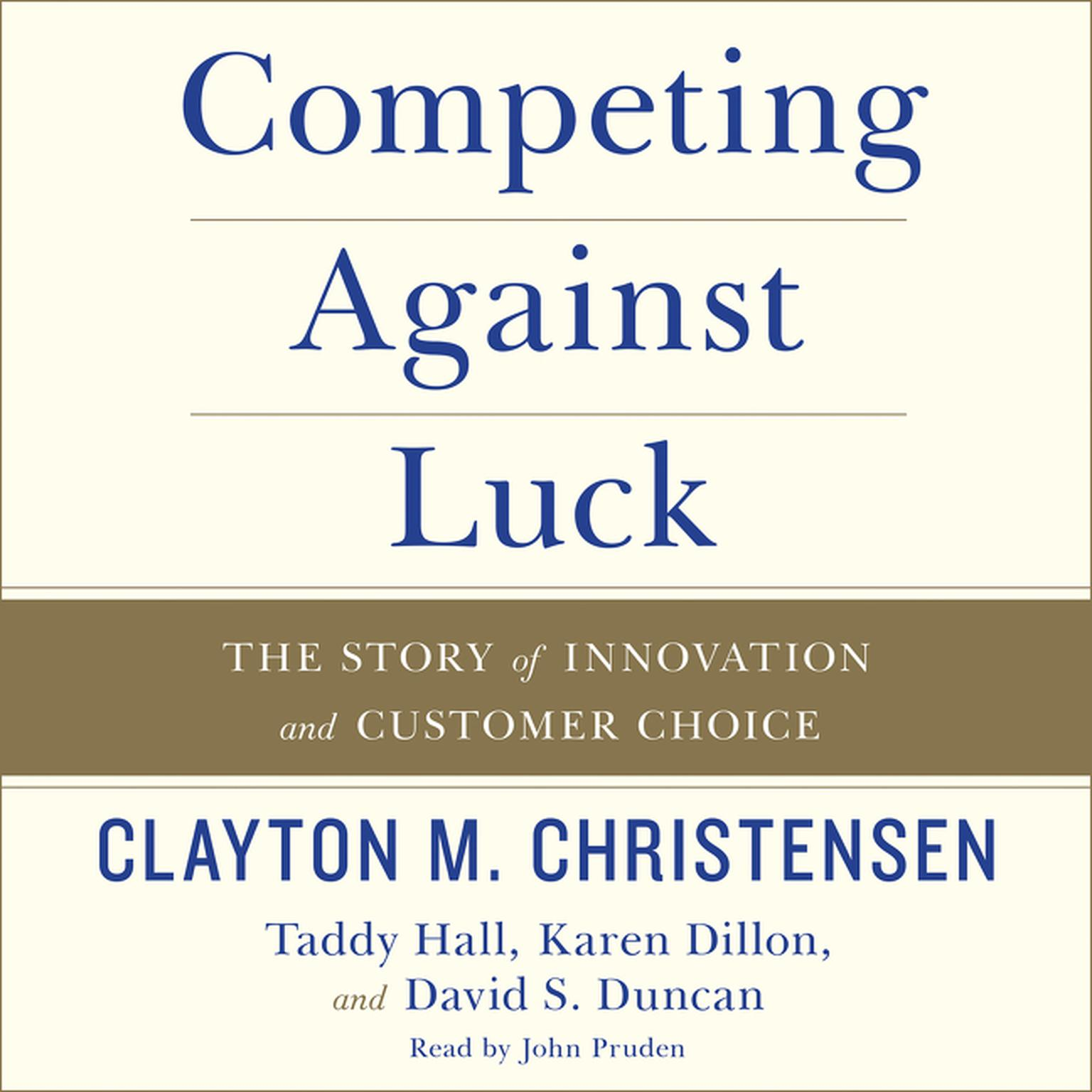 Printable Competing Against Luck: The Story of Innovation and Customer Choice Audiobook Cover Art