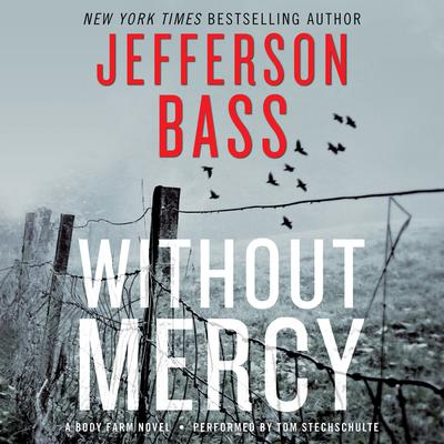 Without Mercy: A Body Farm Novel Audiobook, by Jefferson Bass