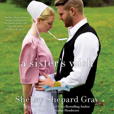 A Sisters Wish: The Charmed Amish Life, Book Three Audiobook, by Shelley Shepard Gray