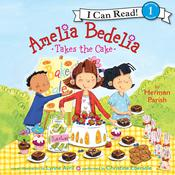 Amelia Bedelia Takes the Cake Audiobook, by Herman Parish