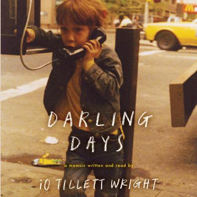 Darling Days: A Memoir Audiobook, by iO Tillett Wright