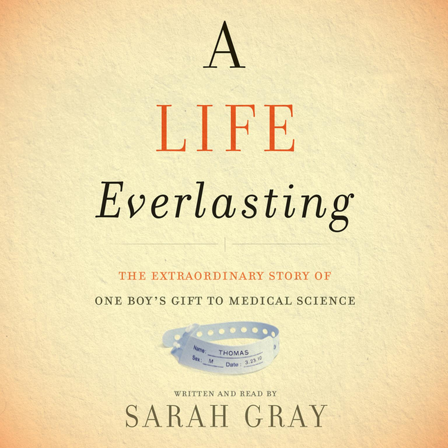 Printable A Life Everlasting: The Extraordinary Story of One Boy's Gift to Medical Science Audiobook Cover Art